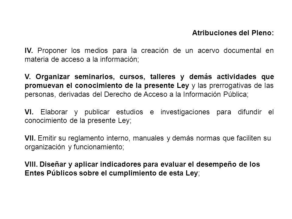 Atribuciones del Pleno: IV.