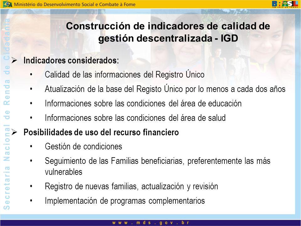 Construcción de indicadores de calidad de gestión descentralizada - IGD Indicadores considerados: Calidad de las informaciones del Registro Único Atua