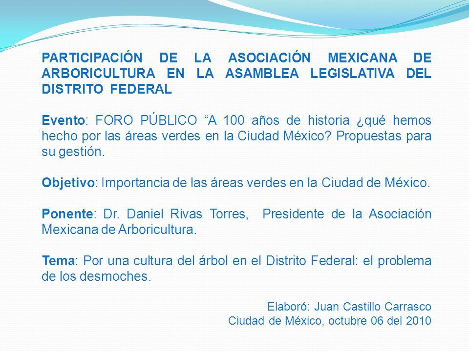 PARTICIPACIÓN DE LA ASOCIACIÓN MEXICANA DE ARBORICULTURA EN LA ASAMBLEA LEGISLATIVA DEL DISTRITO FEDERAL Evento: FORO PÚBLICO A 100 años de historia ¿