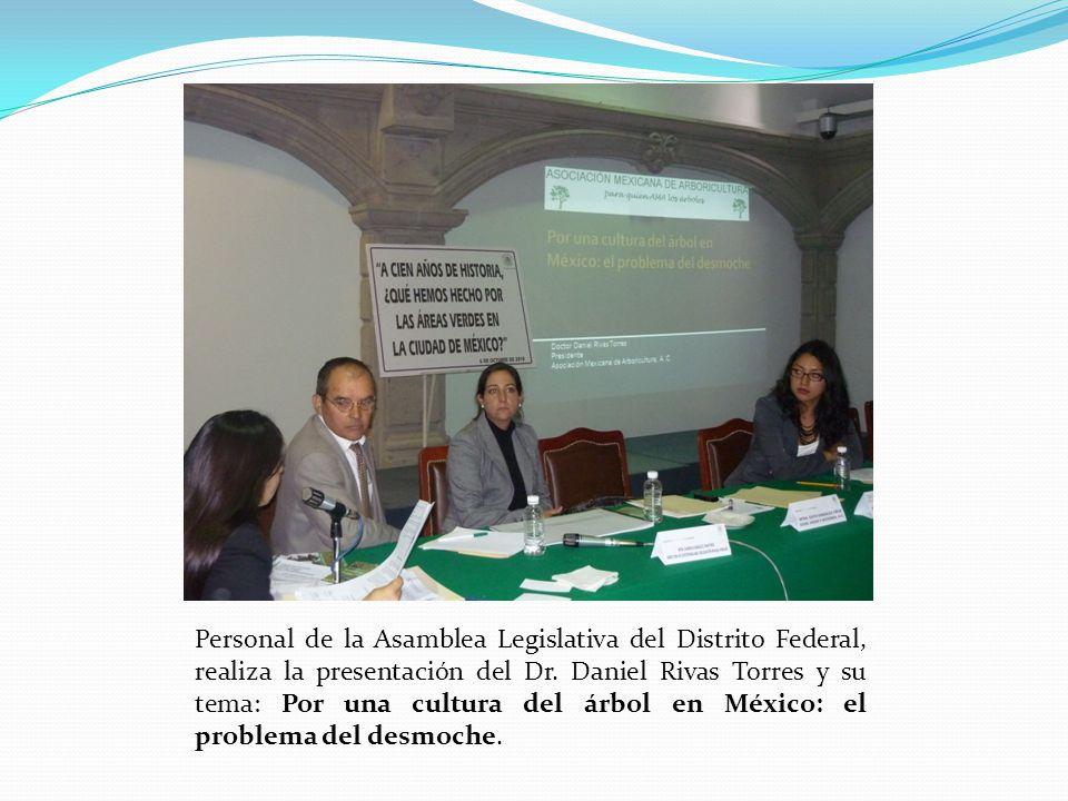 Personal de la Asamblea Legislativa del Distrito Federal, realiza la presentación del Dr. Daniel Rivas Torres y su tema: Por una cultura del árbol en