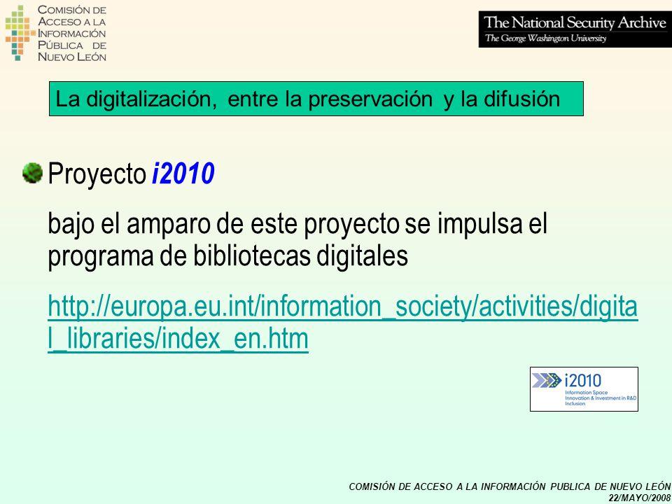 COMISIÓN DE ACCESO A LA INFORMACIÓN PUBLICA DE NUEVO LEÓN 22/MAYO/2008 Proyecto i2010 bajo el amparo de este proyecto se impulsa el programa de biblio