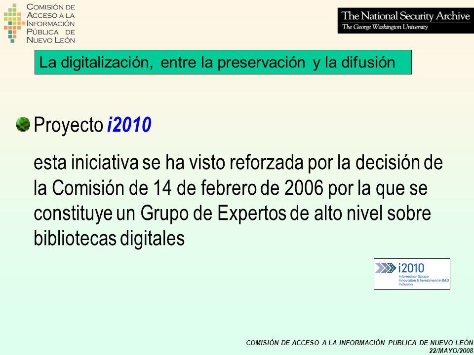 COMISIÓN DE ACCESO A LA INFORMACIÓN PUBLICA DE NUEVO LEÓN 22/MAYO/2008 Proyecto i2010 esta iniciativa se ha visto reforzada por la decisión de la Comi