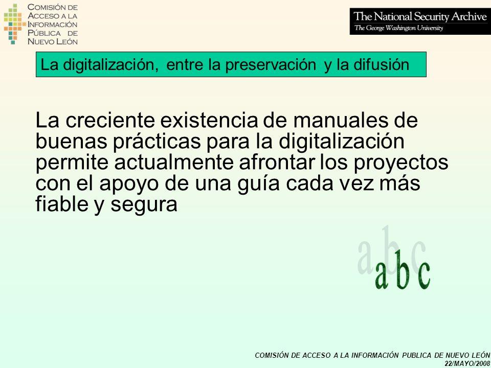 COMISIÓN DE ACCESO A LA INFORMACIÓN PUBLICA DE NUEVO LEÓN 22/MAYO/2008 La digitalización, entre la preservación y la difusión La creciente existencia