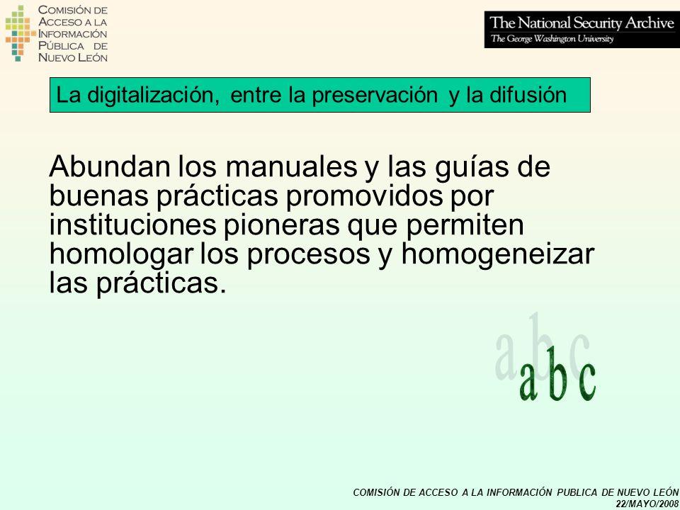 COMISIÓN DE ACCESO A LA INFORMACIÓN PUBLICA DE NUEVO LEÓN 22/MAYO/2008 La digitalización, entre la preservación y la difusión Abundan los manuales y l