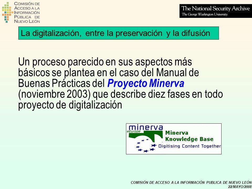 COMISIÓN DE ACCESO A LA INFORMACIÓN PUBLICA DE NUEVO LEÓN 22/MAYO/2008 La digitalización, entre la preservación y la difusión Un proceso parecido en s