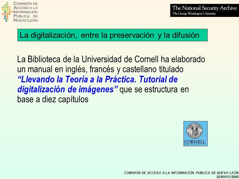 COMISIÓN DE ACCESO A LA INFORMACIÓN PUBLICA DE NUEVO LEÓN 22/MAYO/2008 La digitalización, entre la preservación y la difusión La Biblioteca de la Univ