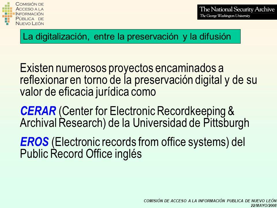 COMISIÓN DE ACCESO A LA INFORMACIÓN PUBLICA DE NUEVO LEÓN 22/MAYO/2008 La digitalización, entre la preservación y la difusión Existen numerosos proyec