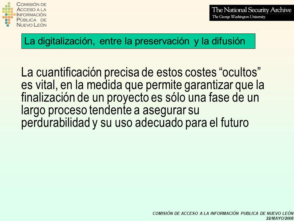 COMISIÓN DE ACCESO A LA INFORMACIÓN PUBLICA DE NUEVO LEÓN 22/MAYO/2008 La digitalización, entre la preservación y la difusión La cuantificación precis