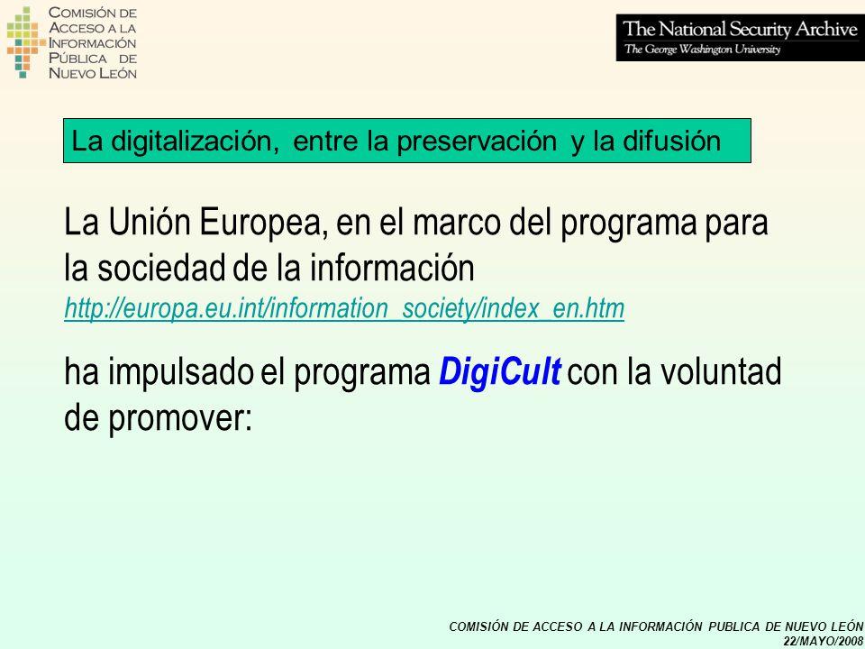 COMISIÓN DE ACCESO A LA INFORMACIÓN PUBLICA DE NUEVO LEÓN 22/MAYO/2008 La Unión Europea, en el marco del programa para la sociedad de la información h