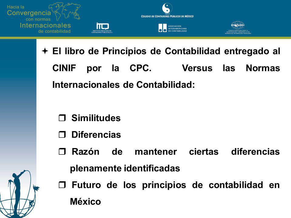 El libro de Principios de Contabilidad entregado al CINIF por la CPC. Versus las Normas Internacionales de Contabilidad: Similitudes Diferencias Razón