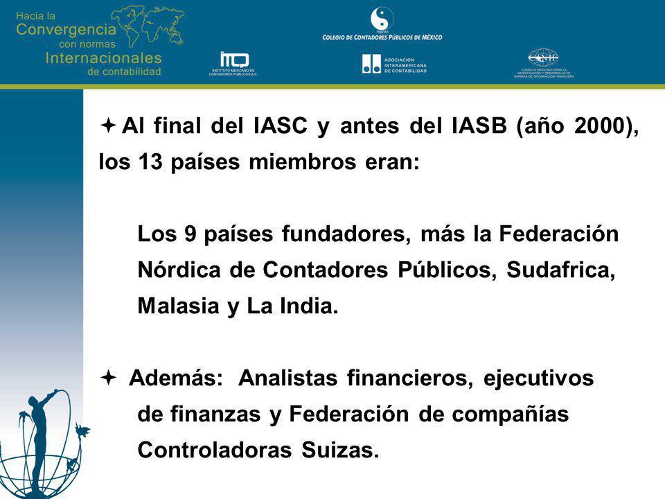 Al final del IASC y antes del IASB (año 2000), los 13 países miembros eran: Los 9 países fundadores, más la Federación Nórdica de Contadores Públicos,