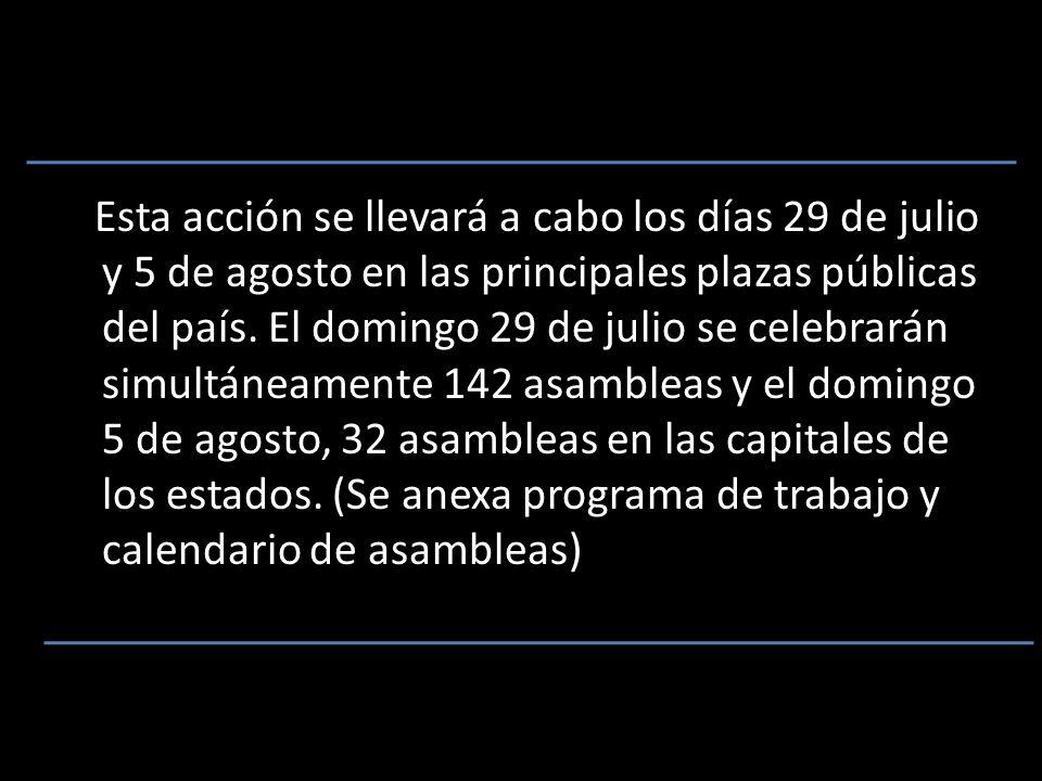 Esta acción se llevará a cabo los días 29 de julio y 5 de agosto en las principales plazas públicas del país.