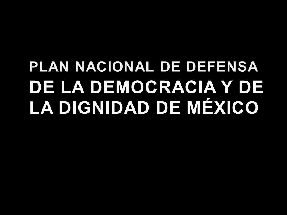 DE LA DEMOCRACIA Y DE LA DIGNIDAD DE MÉXICO