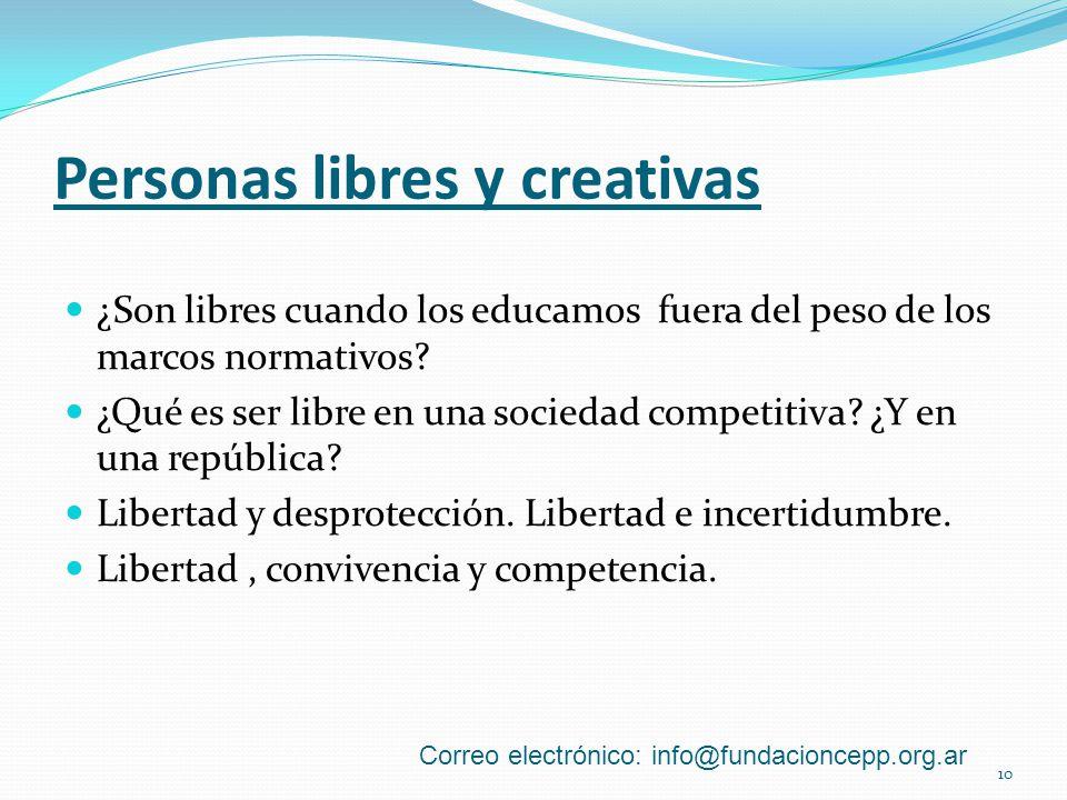 Personas libres y creativas ¿Son libres cuando los educamos fuera del peso de los marcos normativos.