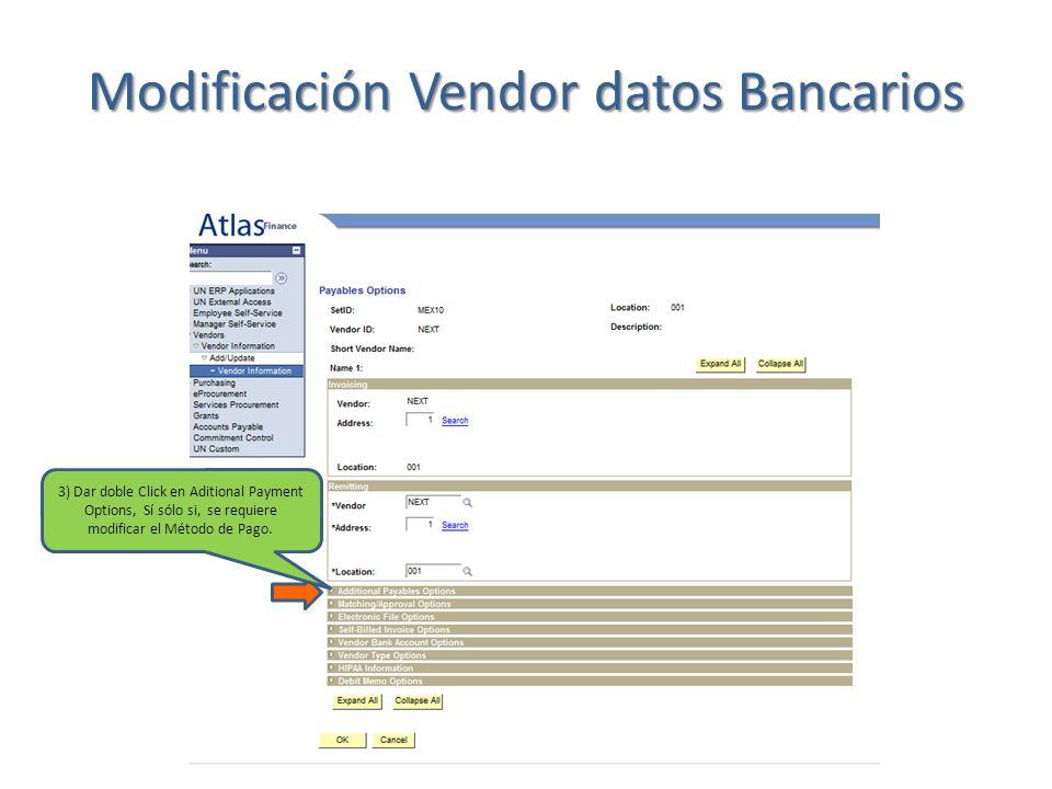 Dejar Estatus Default Siempre 00237 Siempre 1001 Siempre MXN EFT / CHK Cambiar a Specify EFT / CHK Modificación Vendor datos Bancarios