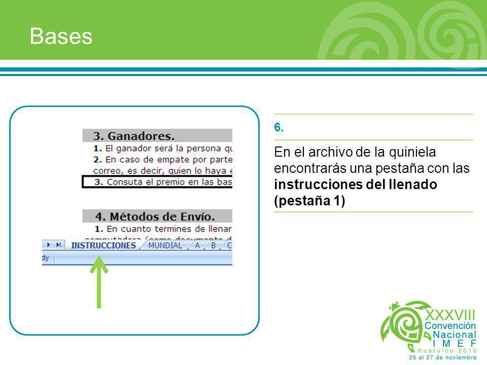 6. En el archivo de la quiniela encontrarás una pestaña con las instrucciones del llenado (pestaña 1) Bases