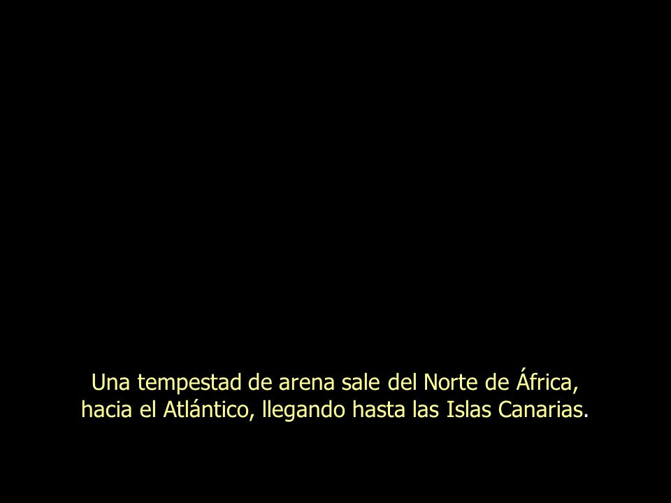 Una tempestad de arena sale del Norte de África, hacia el Atlántico, llegando hasta las Islas Canarias.