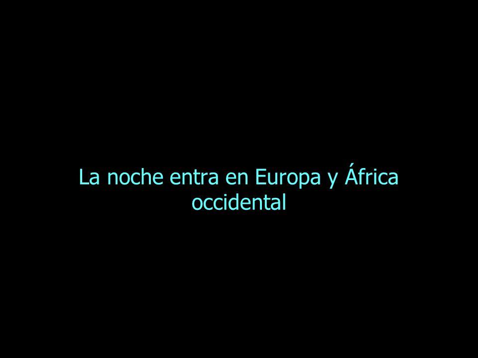 La noche entra en Europa y África occidental