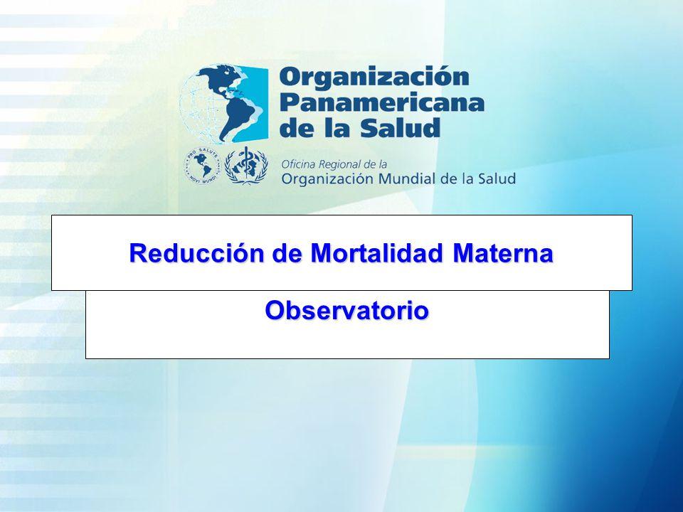 Reducción de Mortalidad Materna Observatorio