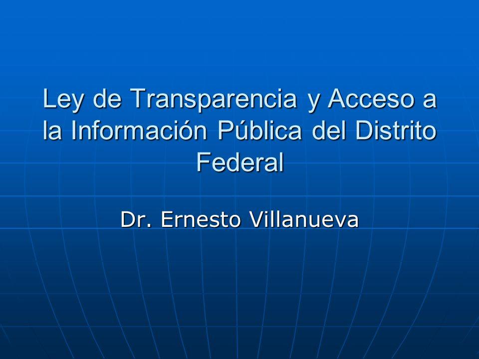Ley de Transparencia y Acceso a la Información Pública del Distrito Federal Dr. Ernesto Villanueva