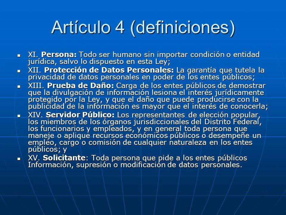 Artículo 4 (definiciones) XI. Persona: Todo ser humano sin importar condición o entidad jurídica, salvo lo dispuesto en esta Ley; XI. Persona: Todo se
