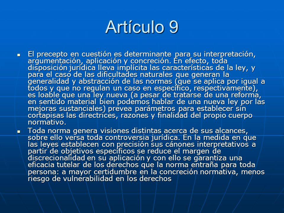 Artículo 9 El precepto en cuestión es determinante para su interpretación, argumentación, aplicación y concreción. En efecto, toda disposición jurídic