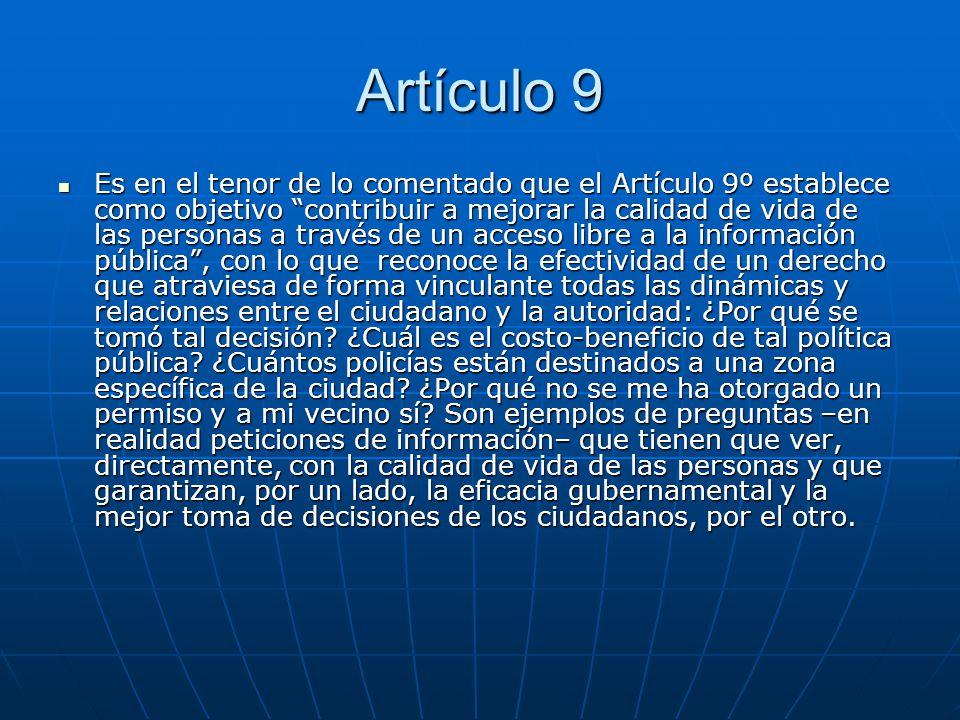 Artículo 9 Es en el tenor de lo comentado que el Artículo 9º establece como objetivo contribuir a mejorar la calidad de vida de las personas a través