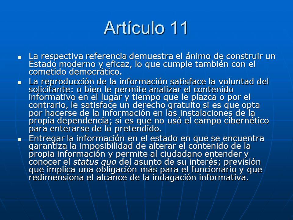 Artículo 11 La respectiva referencia demuestra el ánimo de construir un Estado moderno y eficaz, lo que cumple también con el cometido democrático. La