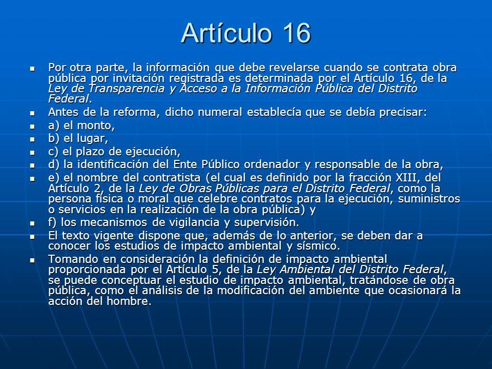Artículo 16 Por otra parte, la información que debe revelarse cuando se contrata obra pública por invitación registrada es determinada por el Artículo