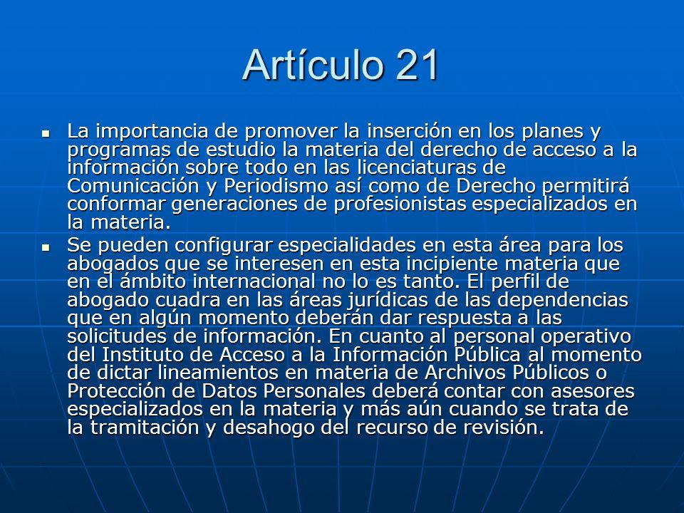 Artículo 21 La importancia de promover la inserción en los planes y programas de estudio la materia del derecho de acceso a la información sobre todo