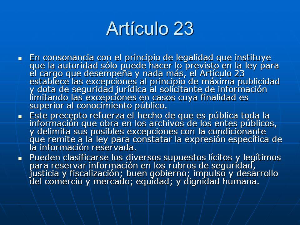 Artículo 23 En consonancia con el principio de legalidad que instituye que la autoridad sólo puede hacer lo previsto en la ley para el cargo que desem