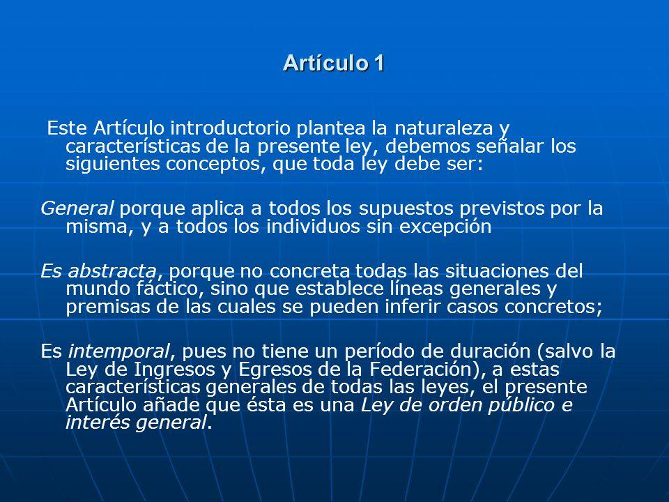 Artículo 1 Este Artículo introductorio plantea la naturaleza y características de la presente ley, debemos señalar los siguientes conceptos, que toda
