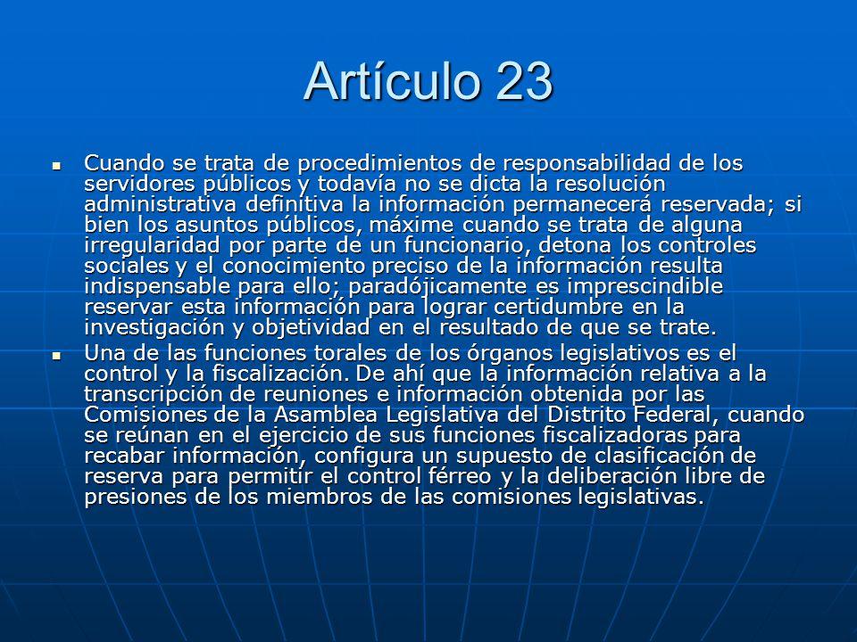 Artículo 23 Cuando se trata de procedimientos de responsabilidad de los servidores públicos y todavía no se dicta la resolución administrativa definit