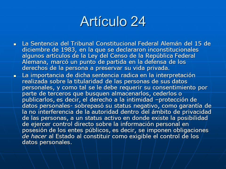 Artículo 24 La Sentencia del Tribunal Constitucional Federal Alemán del 15 de diciembre de 1983, en la que se declararon inconstitucionales algunos ar