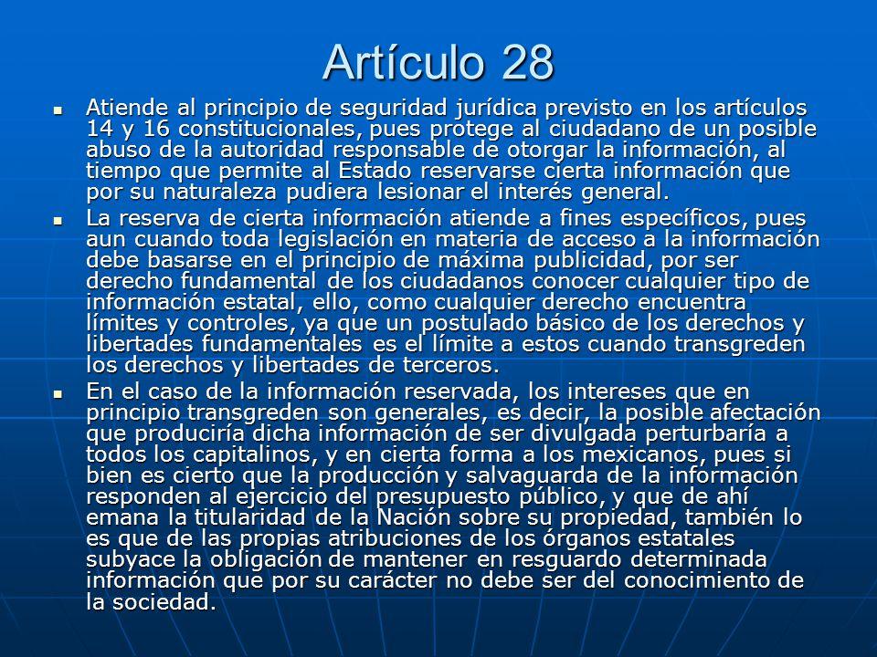 Artículo 28 Atiende al principio de seguridad jurídica previsto en los artículos 14 y 16 constitucionales, pues protege al ciudadano de un posible abu