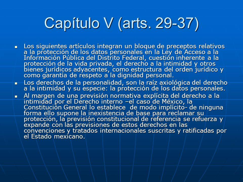 Capítulo V (arts. 29-37) Los siguientes artículos integran un bloque de preceptos relativos a la protección de los datos personales en la Ley de Acces