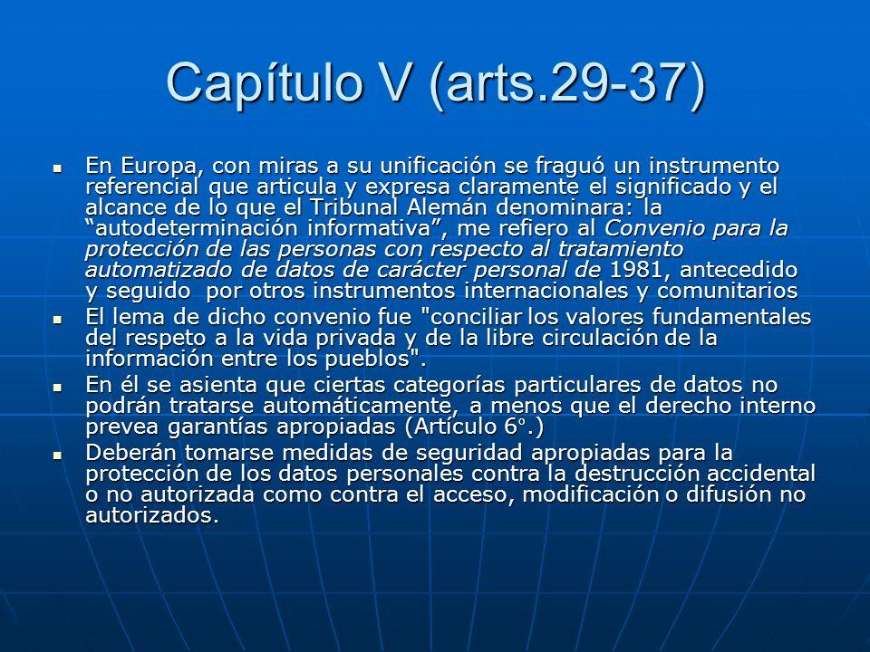 Capítulo V (arts.29-37) En Europa, con miras a su unificación se fraguó un instrumento referencial que articula y expresa claramente el significado y