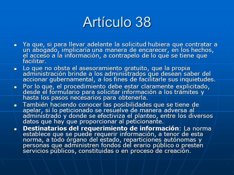 Artículo 38 Ya que, si para llevar adelante la solicitud hubiera que contratar a un abogado, implicaría una manera de encarecer, en los hechos, el acc