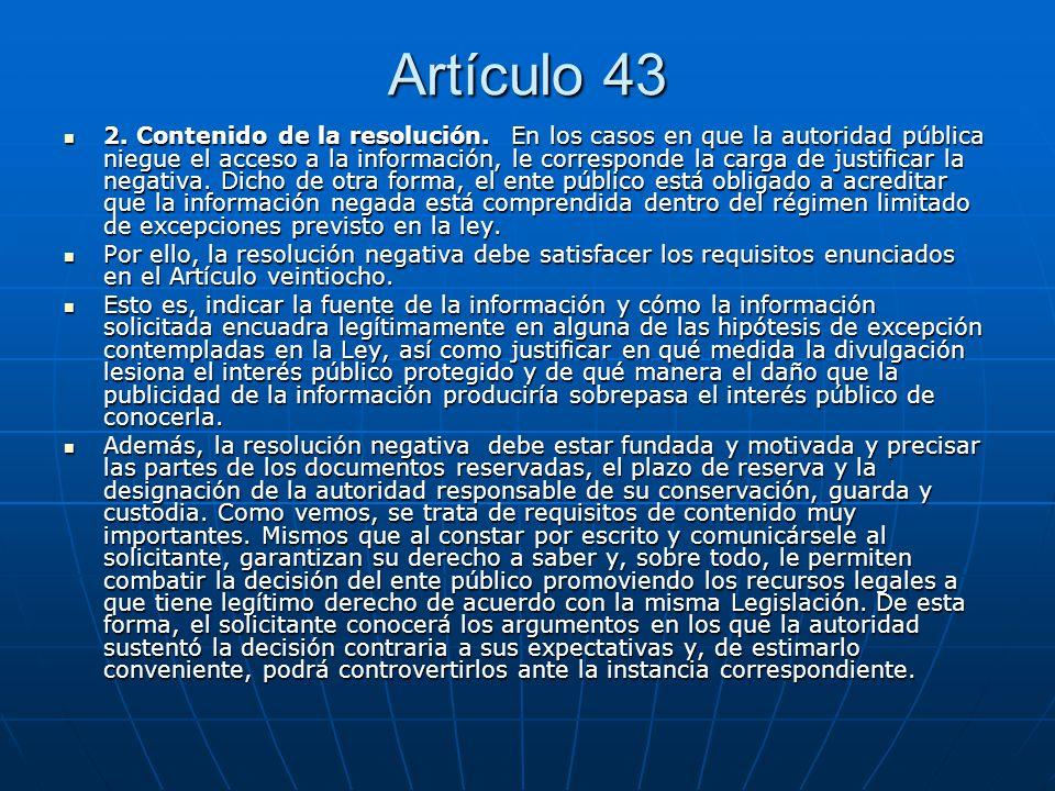 Artículo 43 2. Contenido de la resolución. En los casos en que la autoridad pública niegue el acceso a la información, le corresponde la carga de just