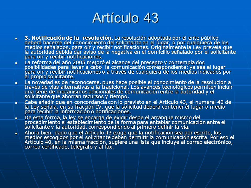 Artículo 43 3. Notificación de la resolución. La resolución adoptada por el ente público deberá hacerse del conocimiento del solicitante en el lugar,