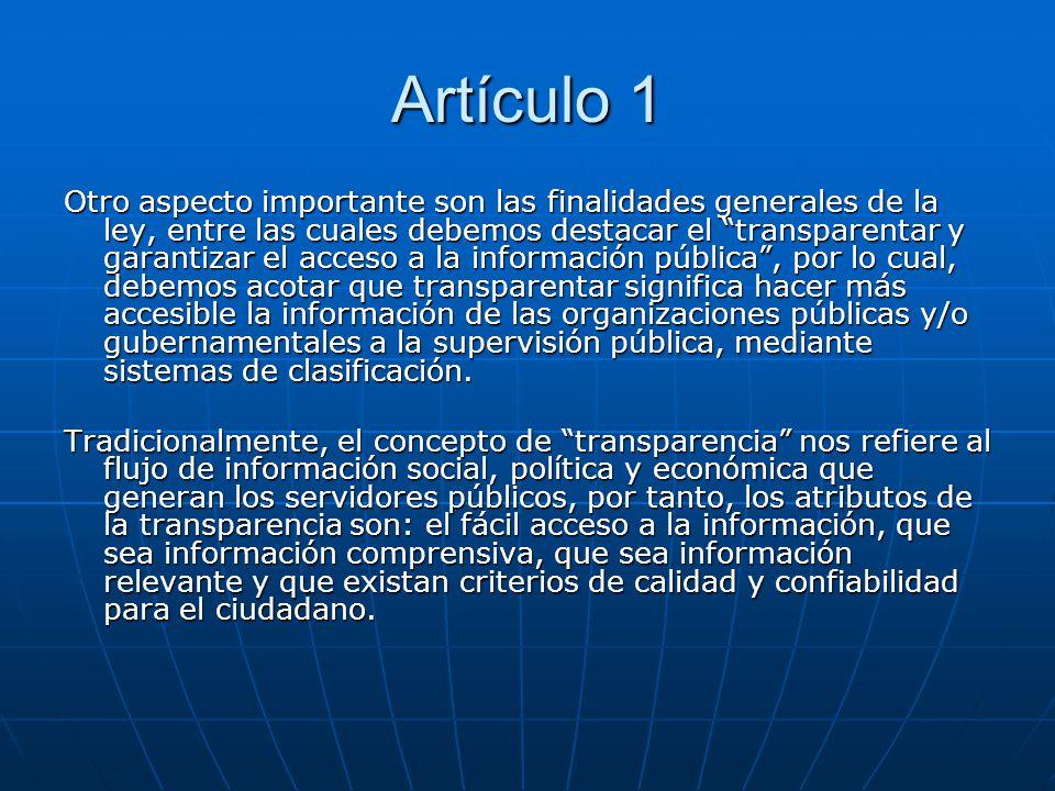 Artículo 1 Otro aspecto importante son las finalidades generales de la ley, entre las cuales debemos destacar el transparentar y garantizar el acceso