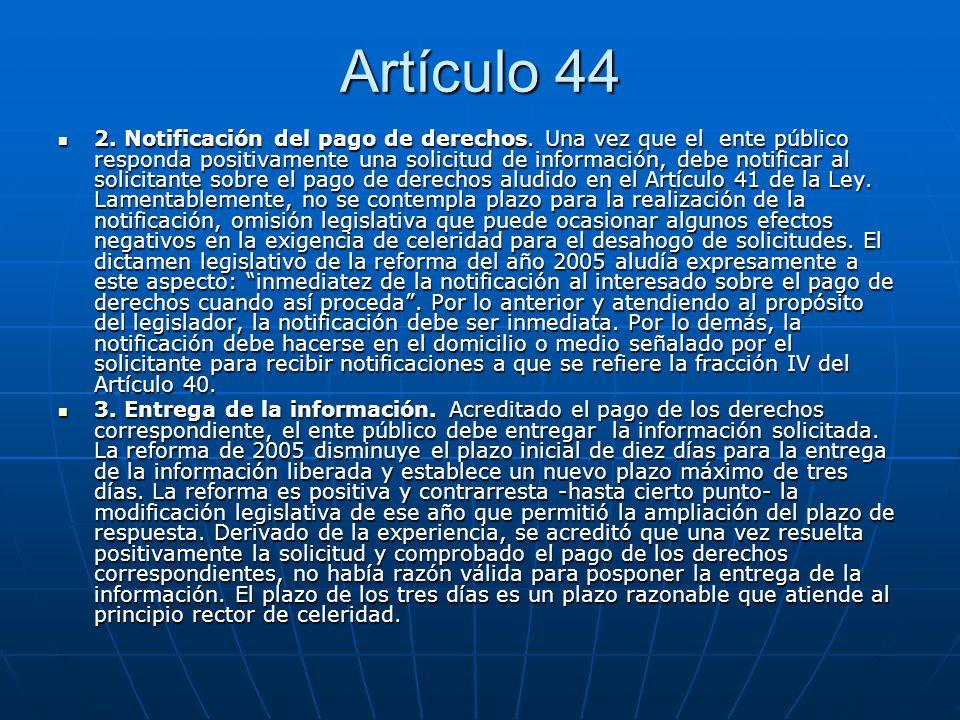 Artículo 44 2. Notificación del pago de derechos. Una vez que el ente público responda positivamente una solicitud de información, debe notificar al s