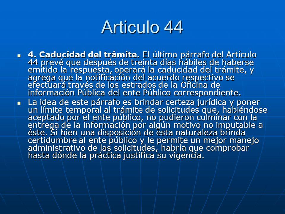 Articulo 44 4. Caducidad del trámite. El último párrafo del Artículo 44 prevé que después de treinta días hábiles de haberse emitido la respuesta, ope