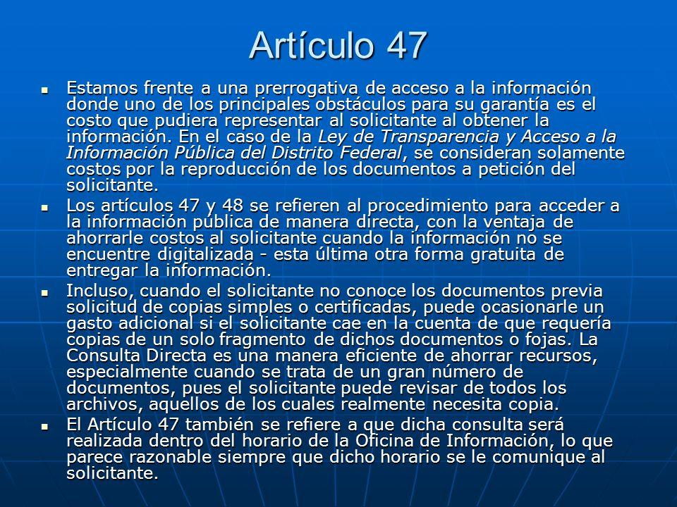 Artículo 47 Estamos frente a una prerrogativa de acceso a la información donde uno de los principales obstáculos para su garantía es el costo que pudi