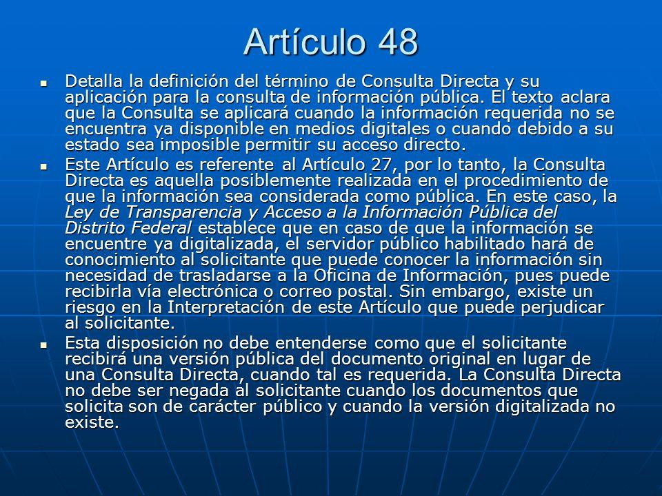 Artículo 48 Detalla la definición del término de Consulta Directa y su aplicación para la consulta de información pública. El texto aclara que la Cons