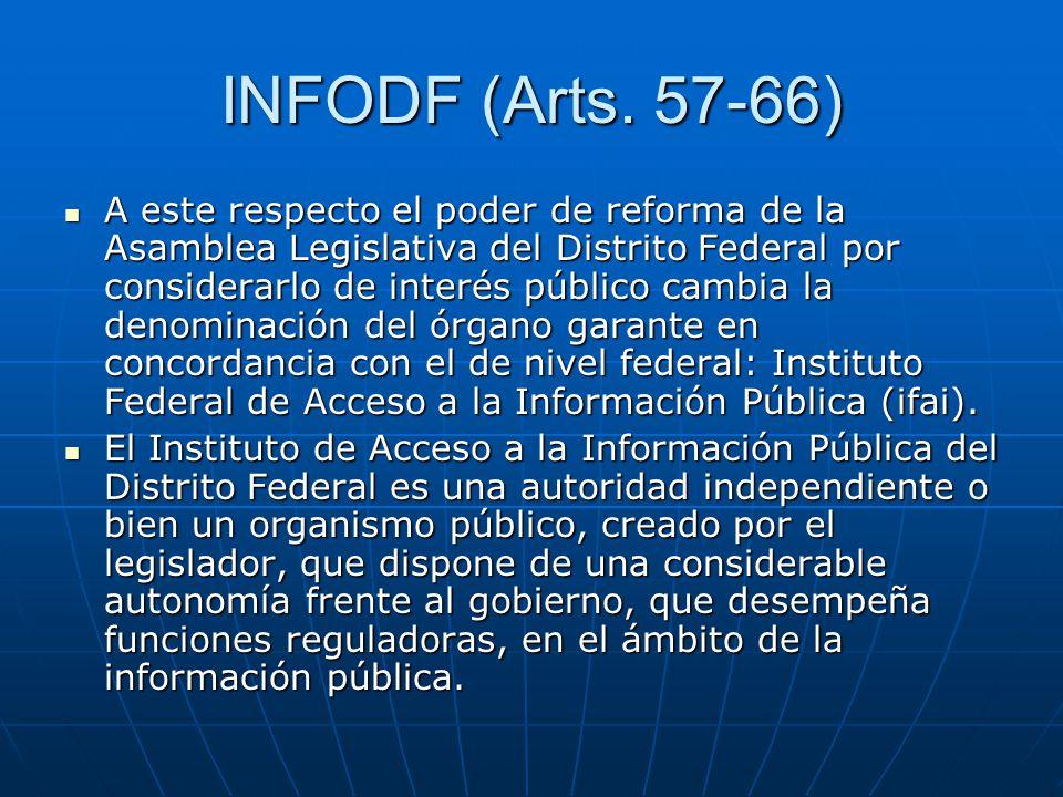 INFODF (Arts. 57-66) A este respecto el poder de reforma de la Asamblea Legislativa del Distrito Federal por considerarlo de interés público cambia la