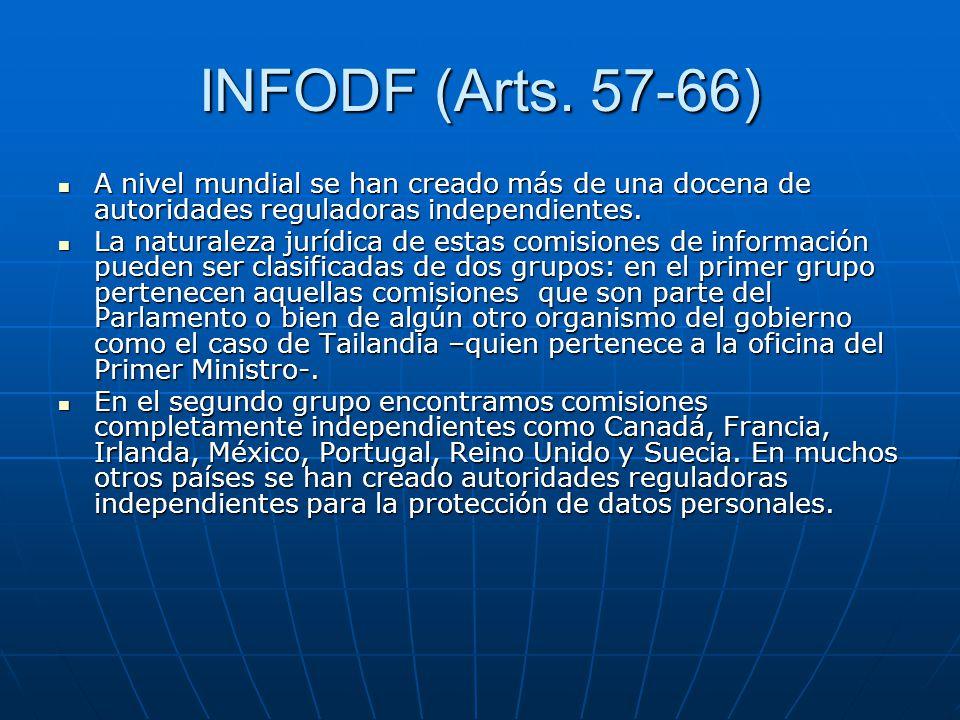 INFODF (Arts. 57-66) A nivel mundial se han creado más de una docena de autoridades reguladoras independientes. A nivel mundial se han creado más de u
