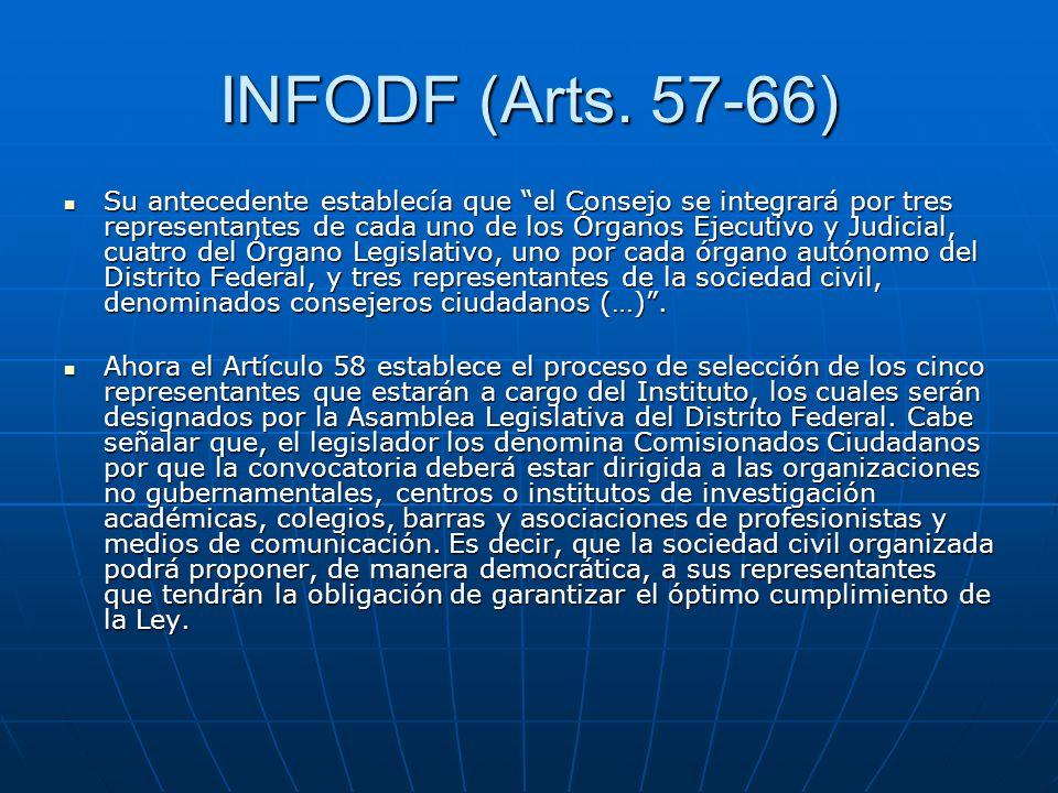 INFODF (Arts. 57-66) Su antecedente establecía que el Consejo se integrará por tres representantes de cada uno de los Órganos Ejecutivo y Judicial, cu