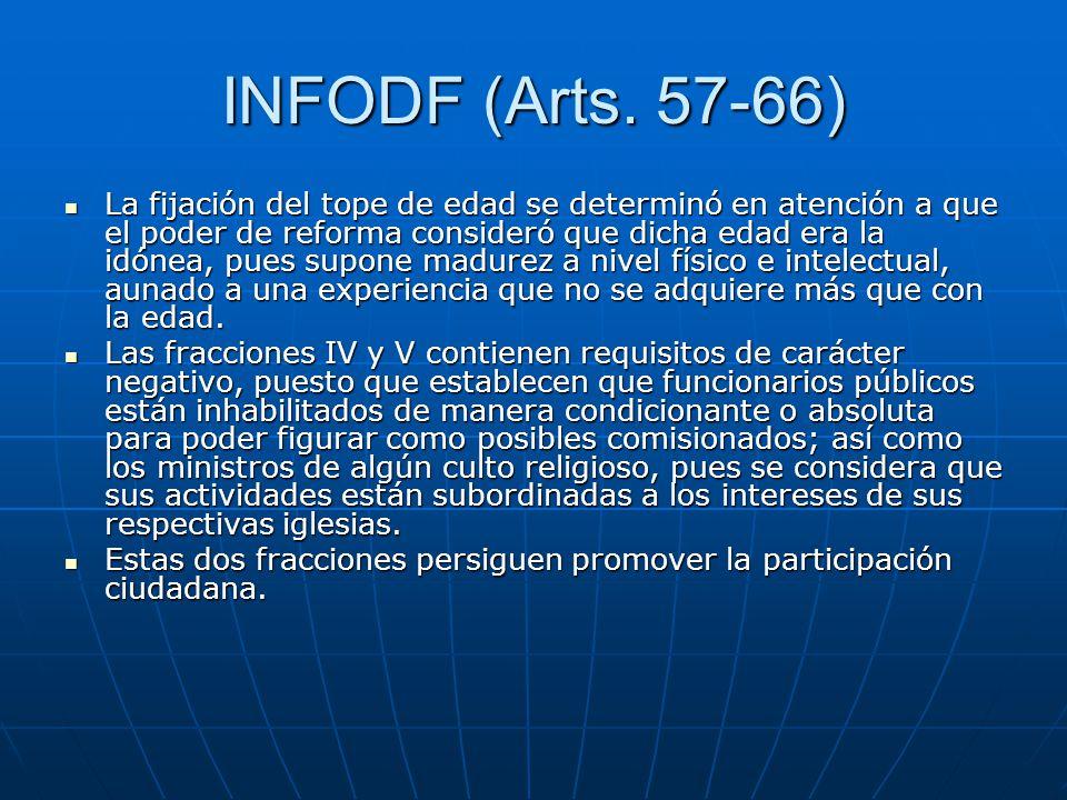 INFODF (Arts. 57-66) La fijación del tope de edad se determinó en atención a que el poder de reforma consideró que dicha edad era la idónea, pues supo