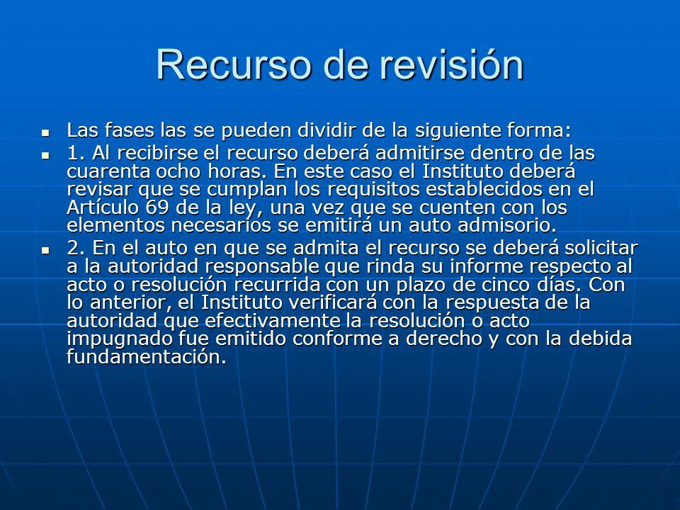 Recurso de revisión Las fases las se pueden dividir de la siguiente forma: Las fases las se pueden dividir de la siguiente forma: 1. Al recibirse el r